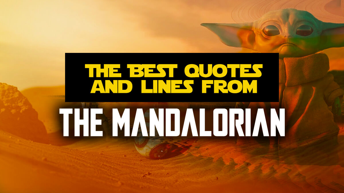 The Best Mandalorian Quotes Sayings From The Star Wars Universe 100 Classic Mandalorian Lines From Seasons 1 2 And in din djarins case, things went horribly wrong, as he decided to head back to nevarro for fuel and supplies. the best mandalorian quotes sayings